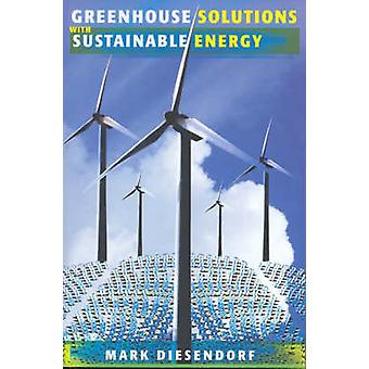 Greenhouse Solutions with Sustainable Energy by Mark Diesendorf - 978