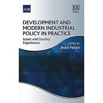 Development and Modern Industrial Policy in Practice - Issues and Coun