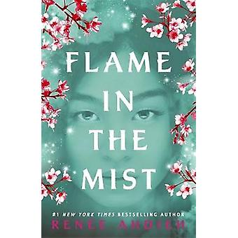 Flame in the Mist - The Epic New York Times Bestseller by Renee Ahdieh