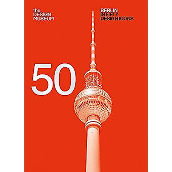 Berlin in Fifty Design Icons by Design Museum Enterprise Limited - So