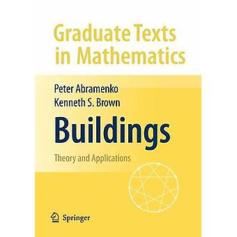 Buildings - Theory and Applications by Peter Abramenko - Ken Brown - 9