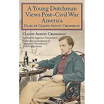 En ung hollender visninger Post-borgerkrigen Amerika: Diary av Claude August Crommelin