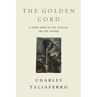 The Golden Cord: A Short Book on the Secular and the Sacred