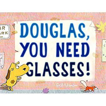 Douglas, du behöver glasögon!