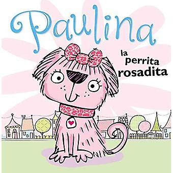 Paulina La Perrita Rosadita