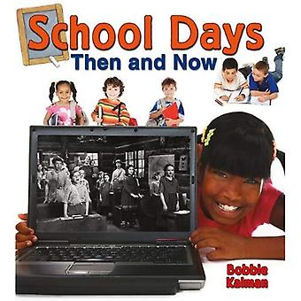 School Days Then and Now (From Olden Days to Modern Ways in Your Community)