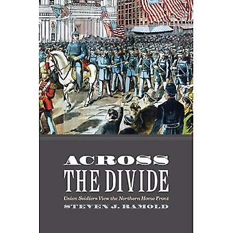 Across the Divide: Union Soldiers View the Northern Home Front