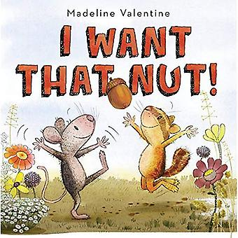 I Want That Nut!