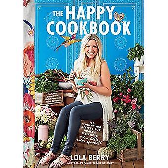 El libro de cocina feliz: 130 recetas de alimentos integrales para la salud, bienestar y un poco de chispa adicional