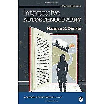 Interpretive Autoethnography (Qualitative Research Methods)