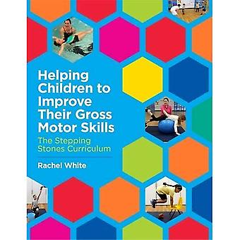 Helping Children to Improve�Their Gross Motor Skills: The�Stepping Stones Curriculum