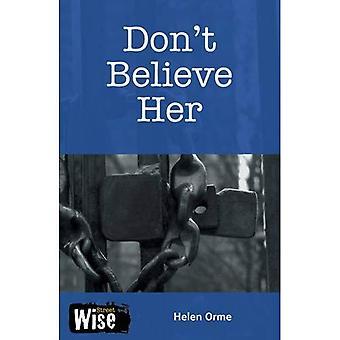 Don't Believe Her (Streetwise)