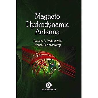 Magneto hydrodynamiska antenn: Design och tillämpningar