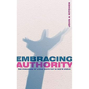 Embracing Authority : Living Gods Way in Gods World