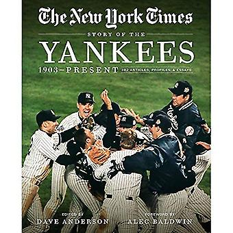 New York Times Story of the Yankees: 1903-Present: 390 Articles, Profiles and Essays