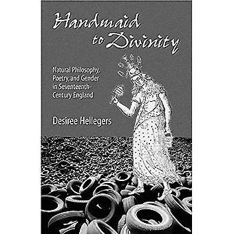 Handmaid to Divinity: Natural Philosophy, Poetry, and Gender in Seventeenth-Century England