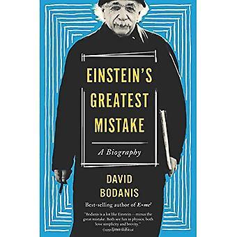 Les plus grande erreur d'Einstein: une biographie