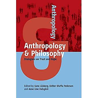 Anthropology and Philosophy:� Dialogues on Trust and Hope (Anthropology & ...)