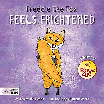 Freddie the Fox Feels Frightened (Healthy Minds)