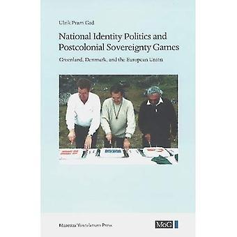 Nationella identitetspolitik och postkolonial suveränitet spel: Grönland, Danmark, och Europeiska unionen (monografier på Grönland)