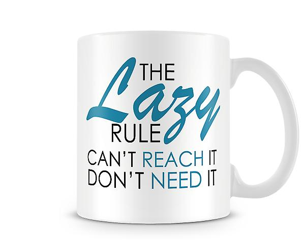 The Lazy Rule Can't Reach It Don't Need It Mug