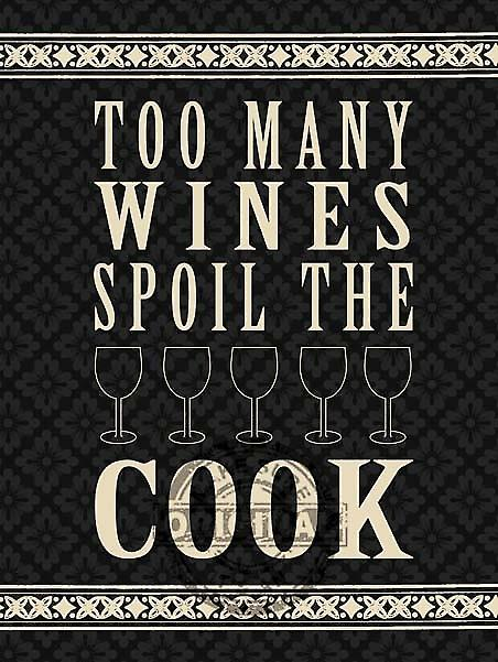 Too Many Wines Spoil The Cook steel sign (og 2015)