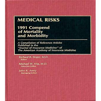 Medical Risks 1991 Compend of Mortality and Morbidity by Singer & Richard B.