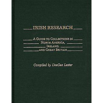 Irische Forschung einen Leitfaden für Sammlungen in Nordamerika Irland und Großbritannien von Lester & Deegee