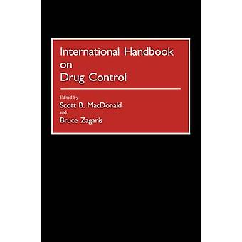 International Handbook on Drug Control by MacDonald & Scott B.