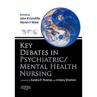 Viktiga debatter i PsychiatricMental hälsa omvårdnad av Cutcliffe & John