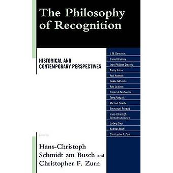 The Philosophy of Recognition Historical and Contemporary Perspectives by Schmidt Am Busch & HansChristoph