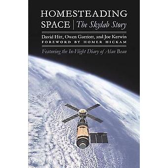 Homesteading Space The Skylab Story by Hitt & David