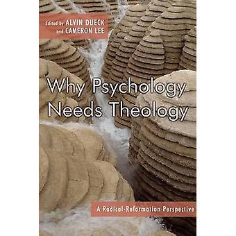 Pourquoi la psychologie doit théologie A Perspective de réforme radicale par Lee & Cameron