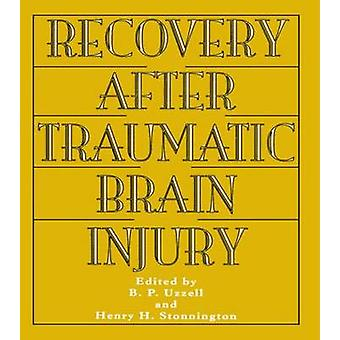 Recovery After Traumatic Brain Injury by Uzzell & Barbara P.