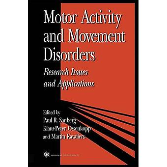 Motor Activity and Movement Disorders  Research Issues and Applications by Sanberg & Paul
