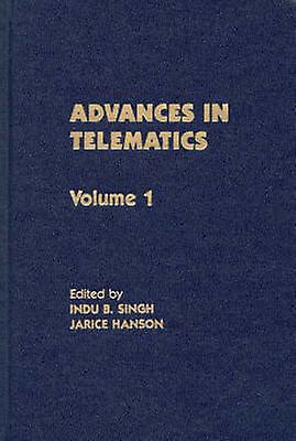 Advances in Telematics Volume 1 by Hanson & Jarice