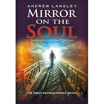Spiegel van de ziel de eerste roman van de Nathen Turner van Langley & Andrew