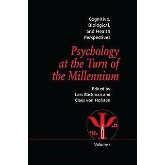 Psykologi vid sekelskiftet Millennium volym 1 kognitiv biologiska och hälsoperspektiv av Backman & Lars