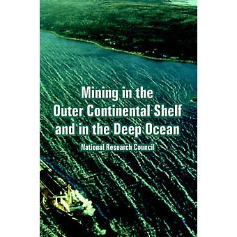 Mining in the Outer Continental Shelf and in the Deep Ocean by National Research Council