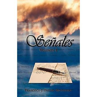 Senales Volumen 1 by Pati O. Monserrat & Francisco Javier