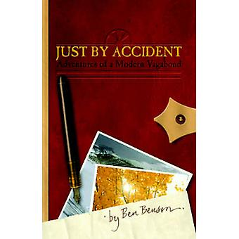 Just by Accident Adventures of a Modern Vagabond by Benson & Ben