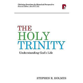 CDHP The Holy Trinity Understanding Gods Life by Holmes & Stephen R