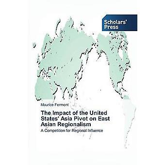 L'Impact du Pivot Asie aux États-Unis sur le régionalisme asiatique par Maurice de Fermont