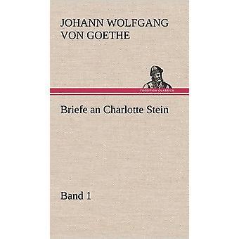 Briefe en Charlotte Stein Bd. 1 av von Goethe & Johann Wolfgang