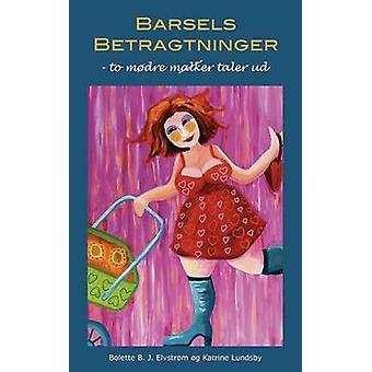 Barselsbetragtninger by Elvstrm & Bolette B. J.