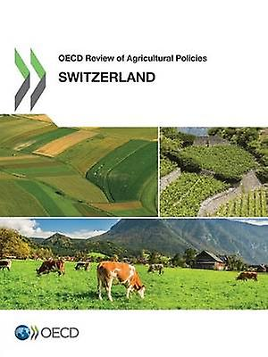OECD Review of Agricultural Policies Switzerland 2015 by OECD