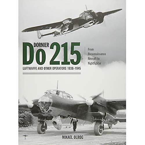 Dornier Do 215  Luftwaffe and Other Operators 1938-1945