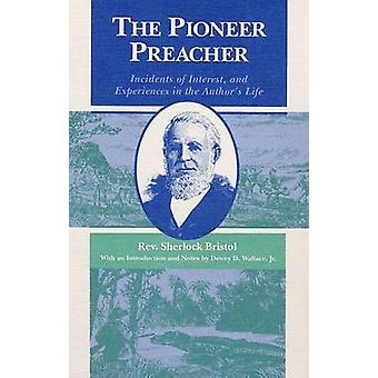 Pioneer Preacher - Incidents of Interest - and Experiences in the Auth