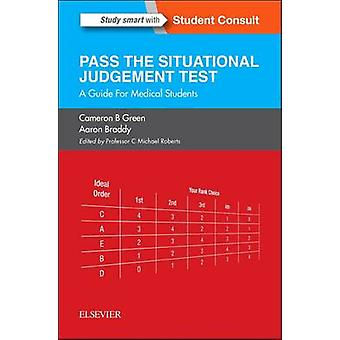Pass the Situational Judgement Test - A Guide for Medical Students by