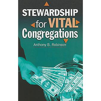 Stewardship for Vital Congregations by Anthony B Robinson - 978082981